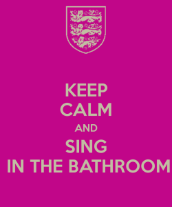 keep-calm-and-sing-in-the-bathroom